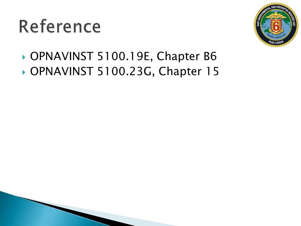 Reference OPNAVINST 5100.19E, Chapter B6