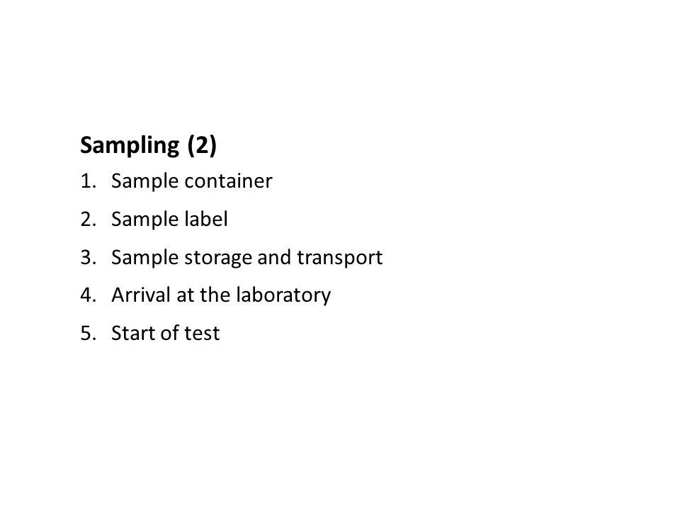 Sampling (2) Sample container Sample label