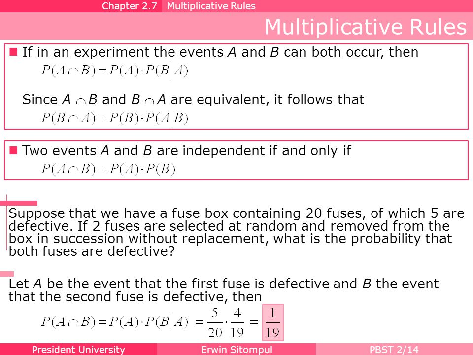 Chapter 2.7 Multiplicative Rules. Multiplicative Rules. If in an experiment the events A and B can both occur, then.