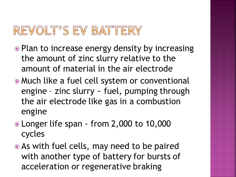 Revolt's ev battery Plan to increase energy density by increasing the amount of zinc slurry relative to the amount of material in the air electrode.
