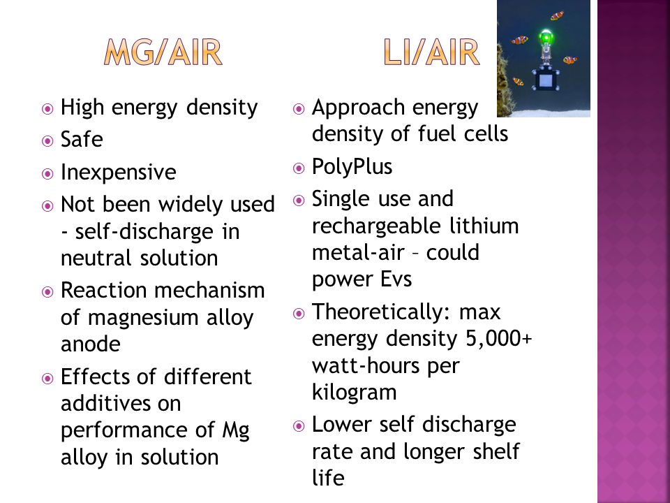 Mg/air Li/Air High energy density Safe Inexpensive