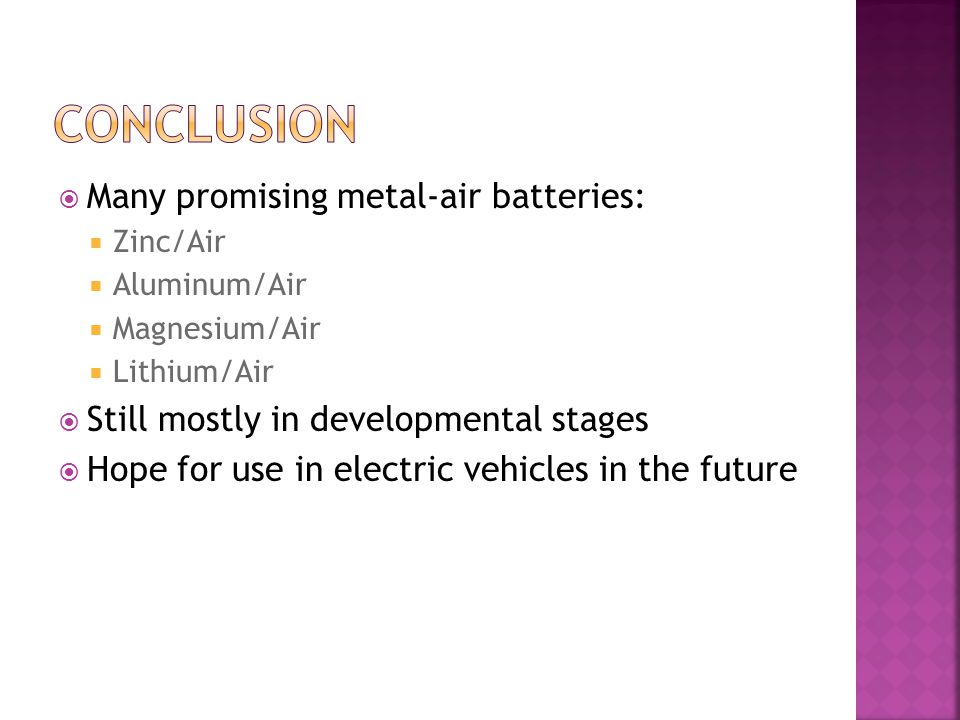 conclusion Many promising metal-air batteries: