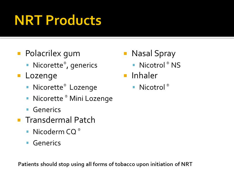 NRT Products Polacrilex gum Lozenge Transdermal Patch Nasal Spray