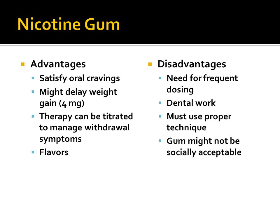 Nicotine Gum Advantages Disadvantages Satisfy oral cravings