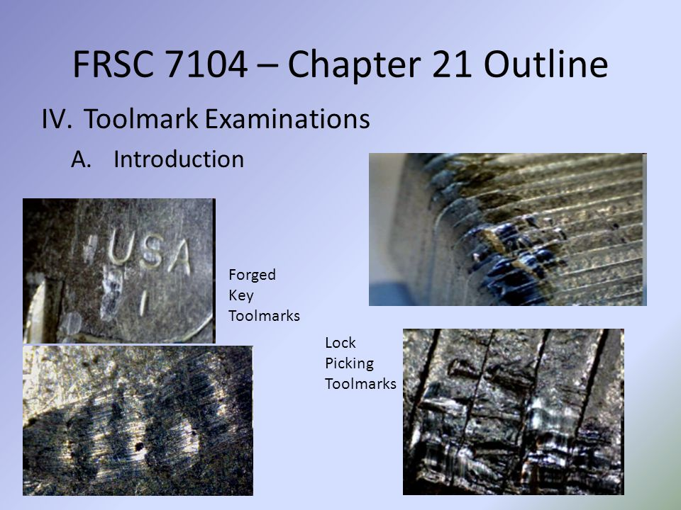 FRSC 7104 – Chapter 21 Outline Toolmark Examinations Introduction
