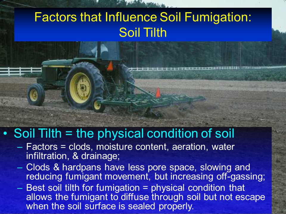 Factors that Influence Soil Fumigation: Soil Tilth