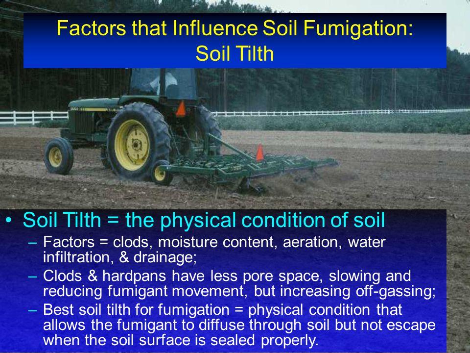 Factors that Influence Soil Fumigation: Soil Tilth