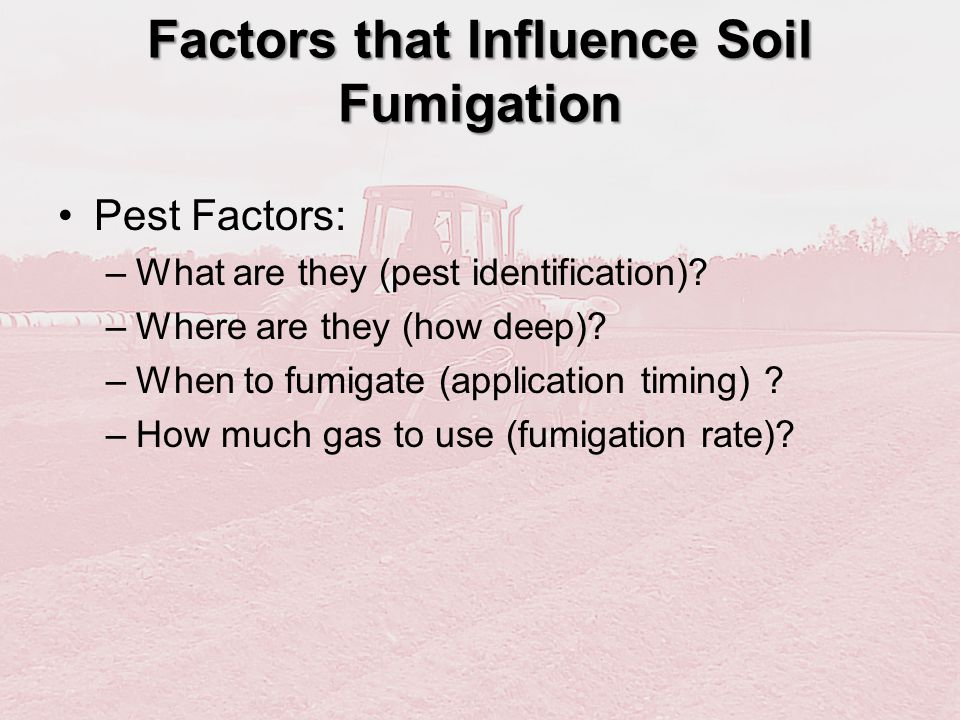 Factors that Influence Soil Fumigation
