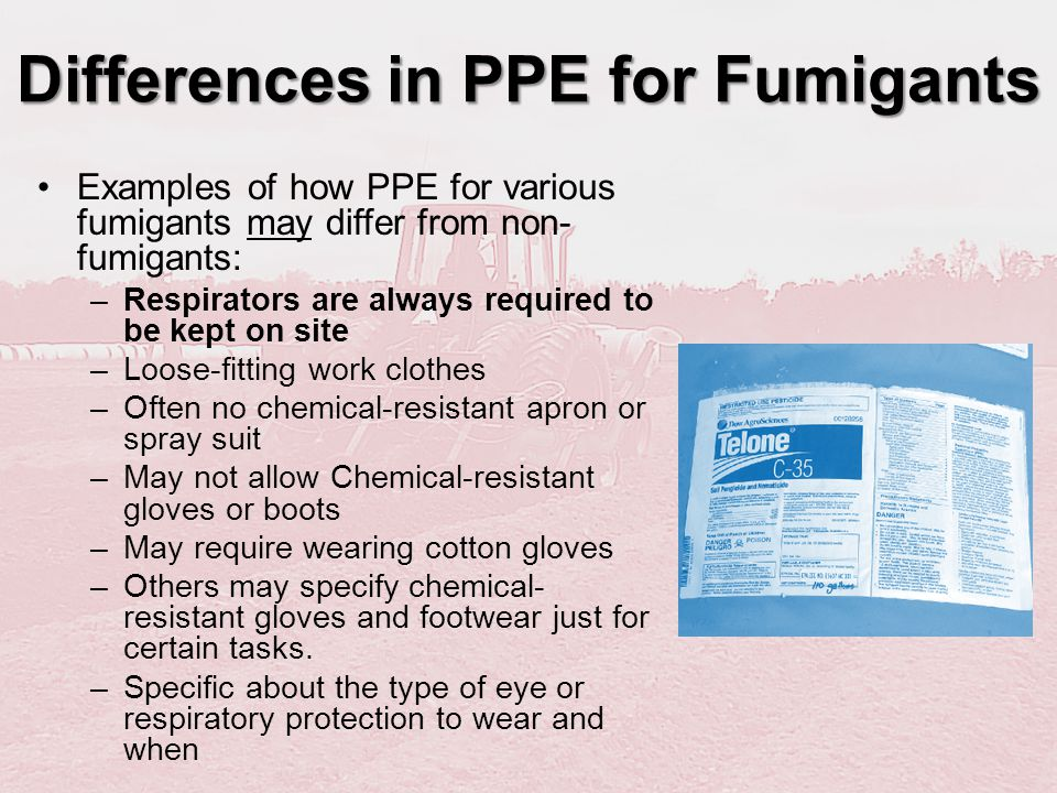 Differences in PPE for Fumigants