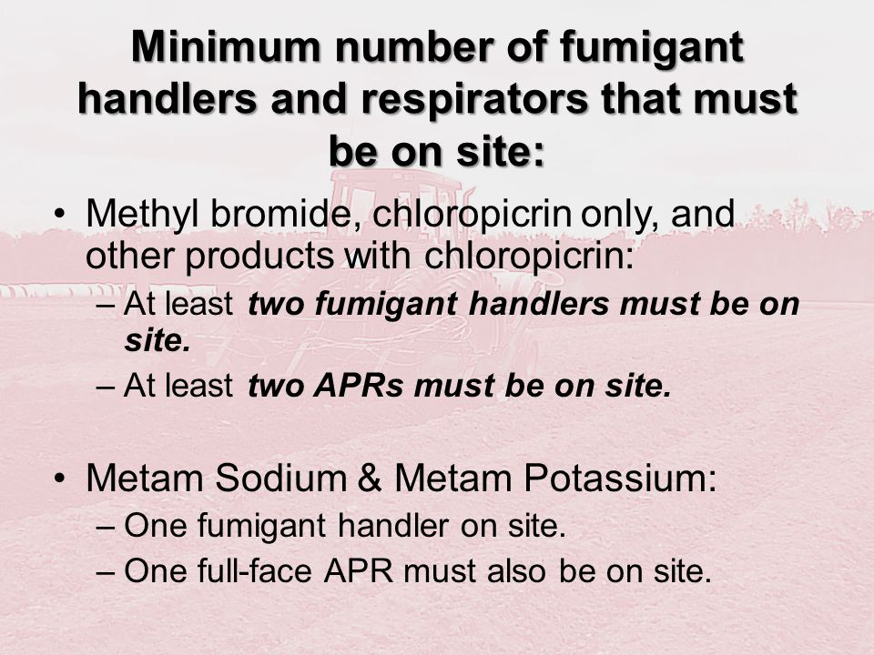 Minimum number of fumigant handlers and respirators that must be on site: