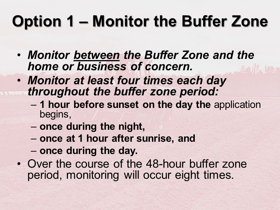 Option 1 – Monitor the Buffer Zone