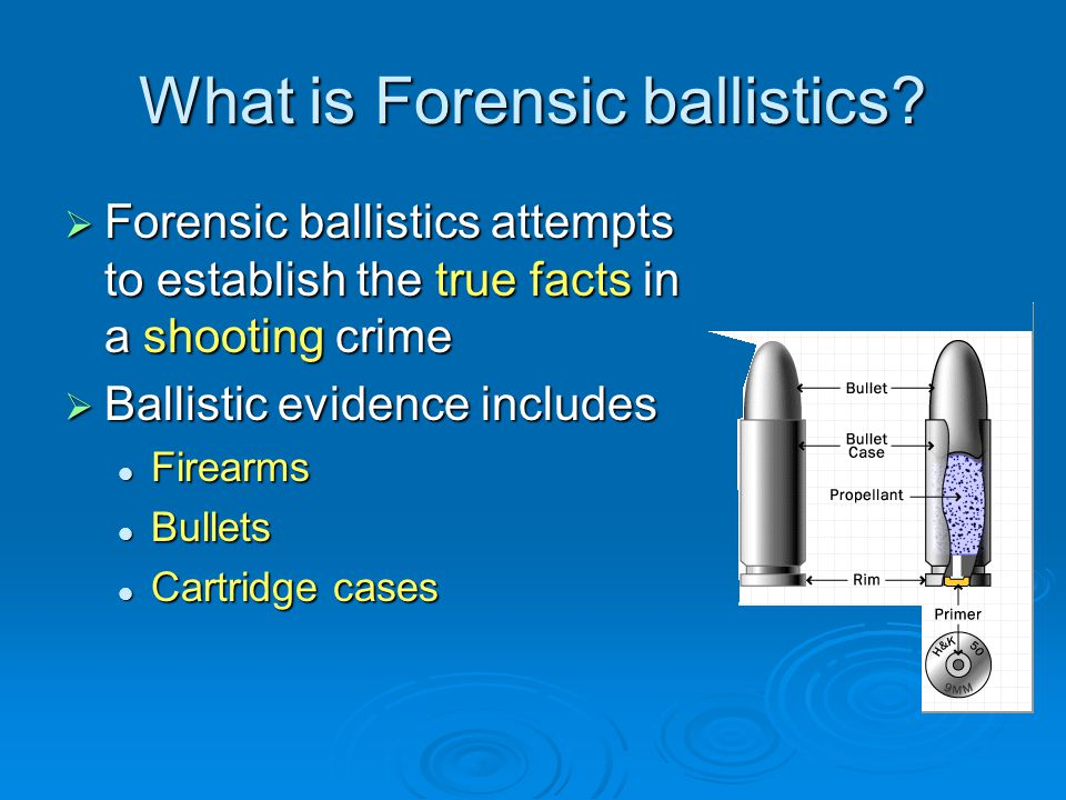 What is Forensic ballistics