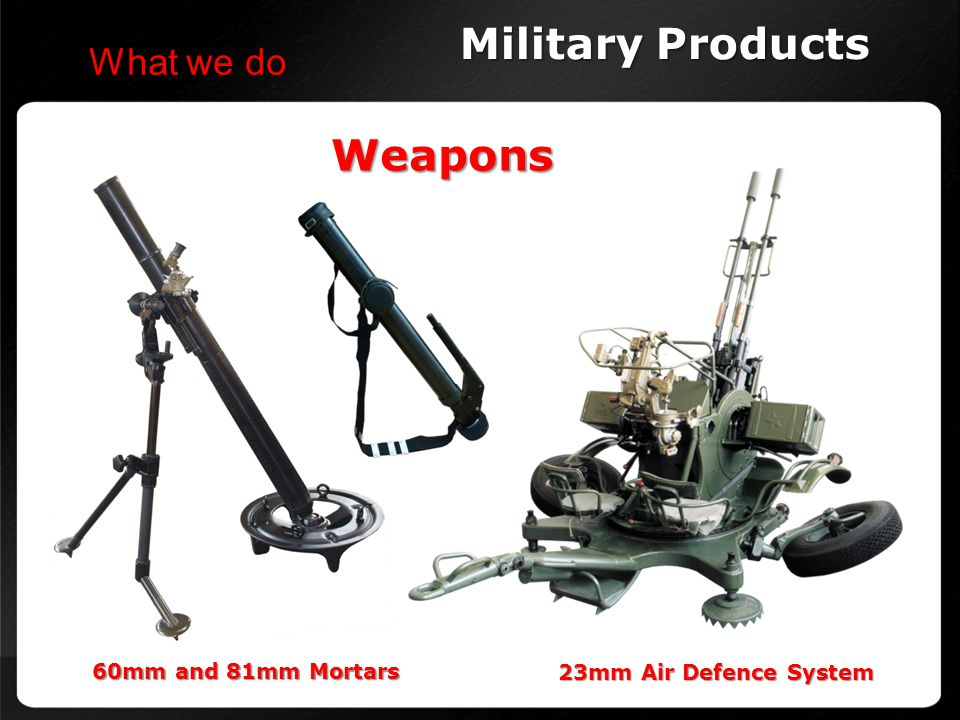 Military Products Weapons What we do 60mm and 81mm Mortars