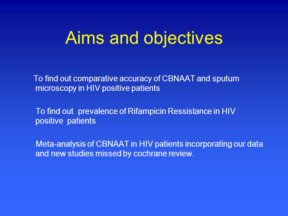 Aims and objectives To find out comparative accuracy of CBNAAT and sputum microscopy in HIV positive patients.