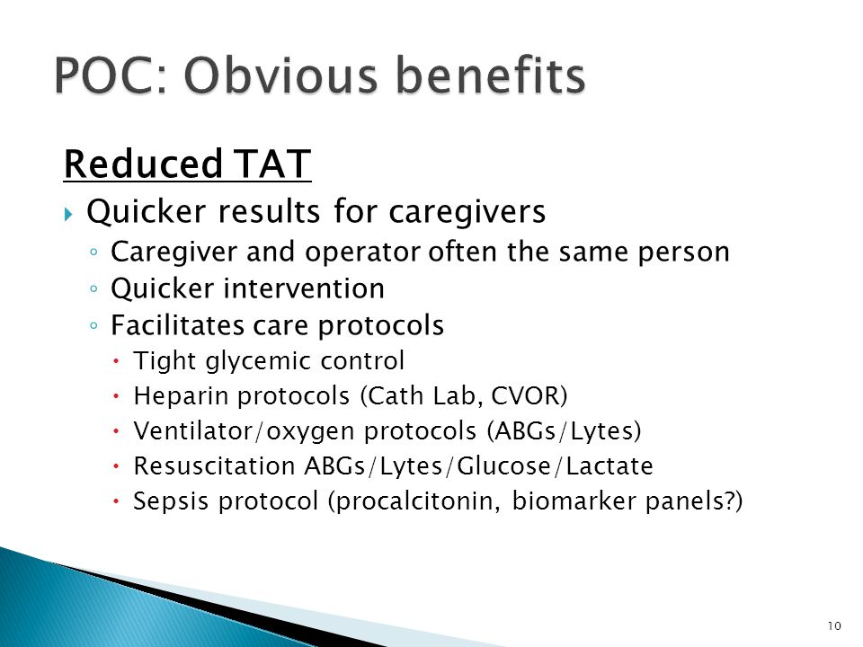 POC: Obvious benefits Reduced TAT Quicker results for caregivers