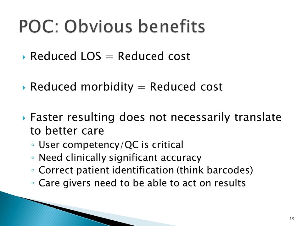 POC: Obvious benefits Reduced LOS = Reduced cost