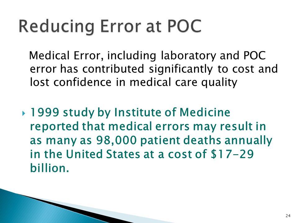 Reducing Error at POC