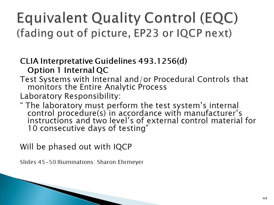 Equivalent Quality Control (EQC) (fading out of picture, EP23 or IQCP next)
