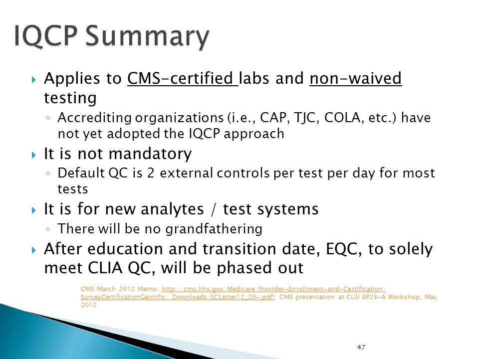 IQCP Summary Applies to CMS-certified labs and non-waived testing