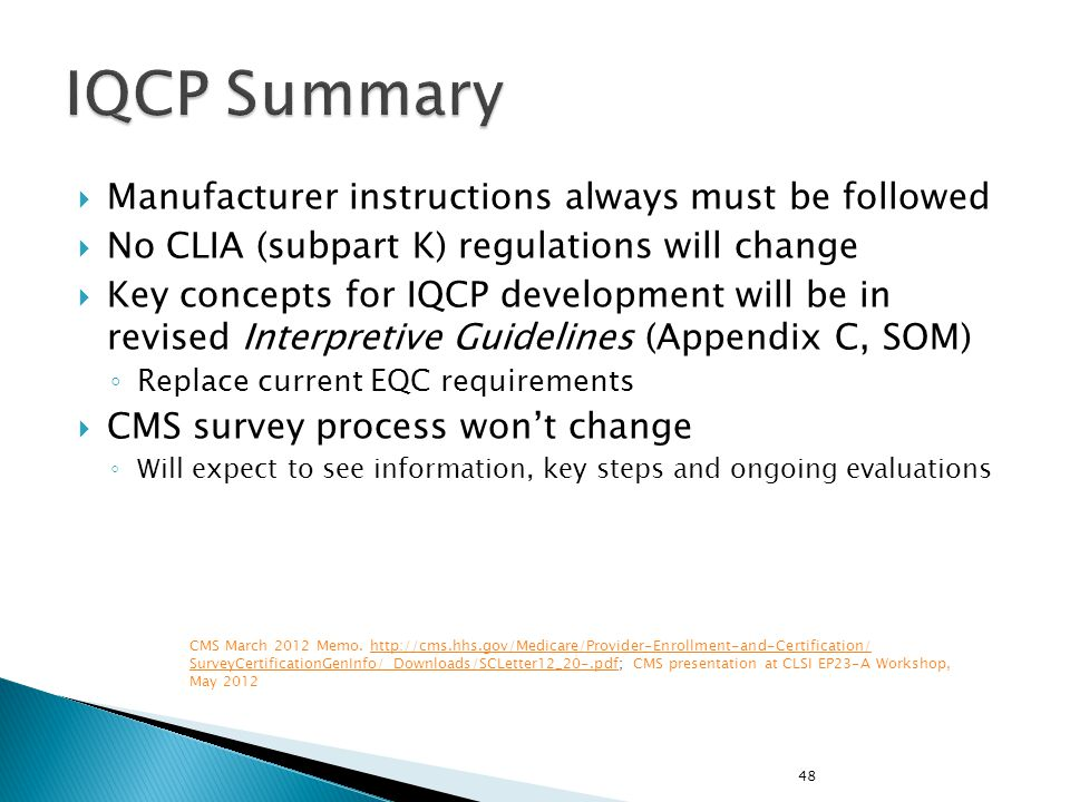 IQCP Summary Manufacturer instructions always must be followed