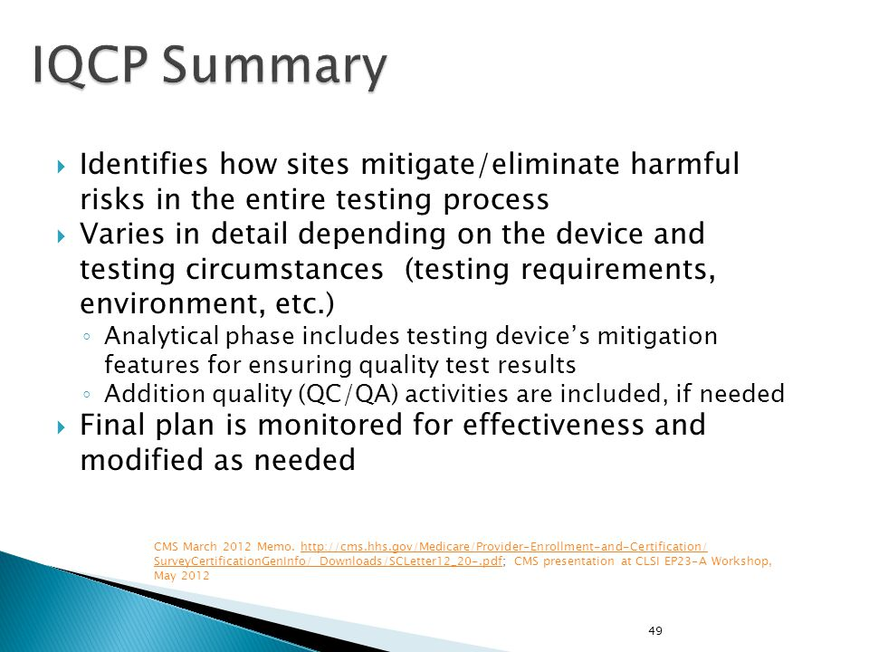 IQCP Summary Identifies how sites mitigate/eliminate harmful risks in the entire testing process.