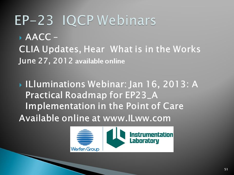 EP-23 IQCP Webinars AACC – CLIA Updates, Hear What is in the Works