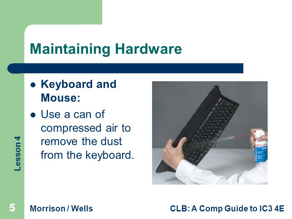 Maintaining Hardware Keyboard and Mouse: