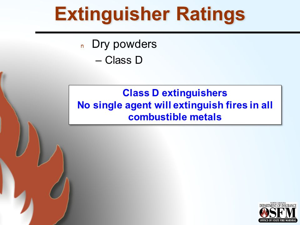 No single agent will extinguish fires in all combustible metals