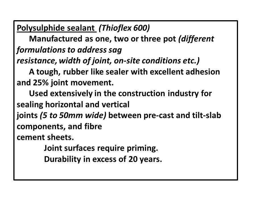 Polysulphide sealant (Thioflex 600)