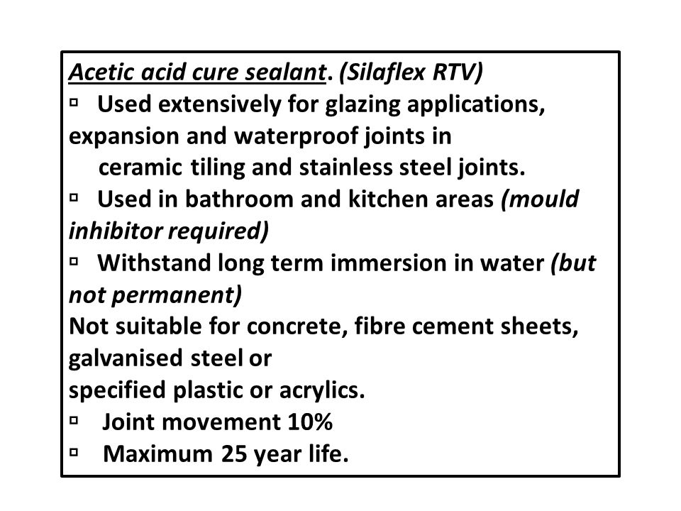 Acetic acid cure sealant. (Silaflex RTV)