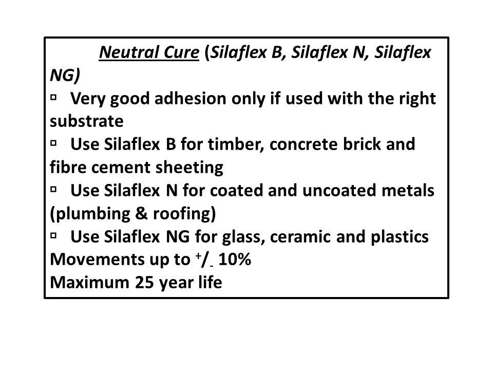 Neutral Cure (Silaflex B, Silaflex N, Silaflex NG)
