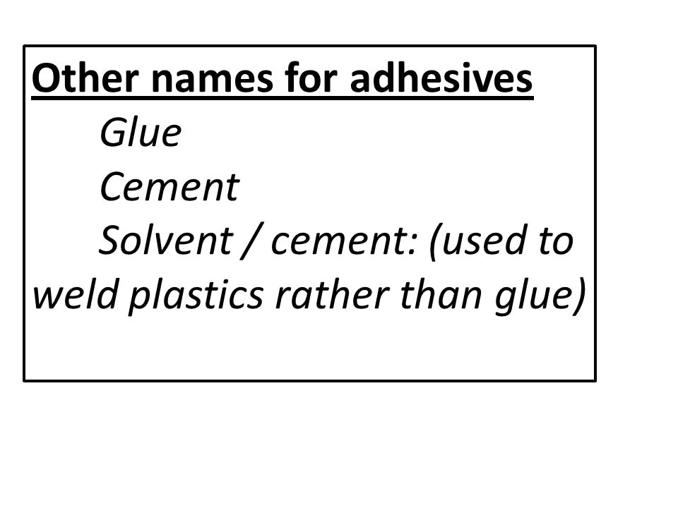 Other names for adhesives