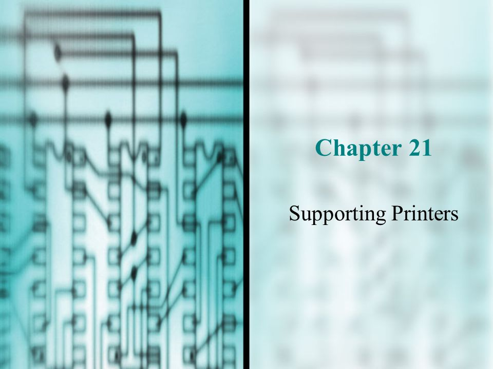 Chapter 21 Supporting Printers