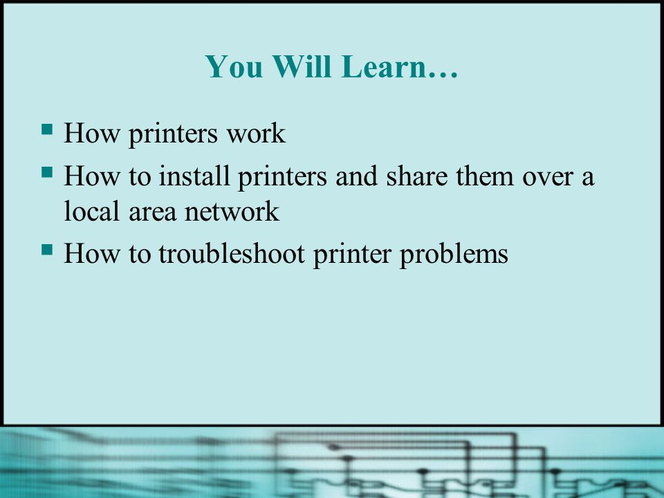 You Will Learn… How printers work