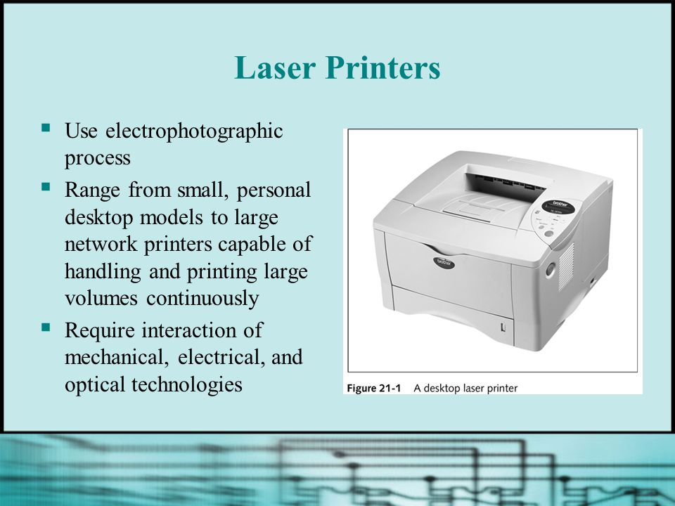Laser Printers Use electrophotographic process