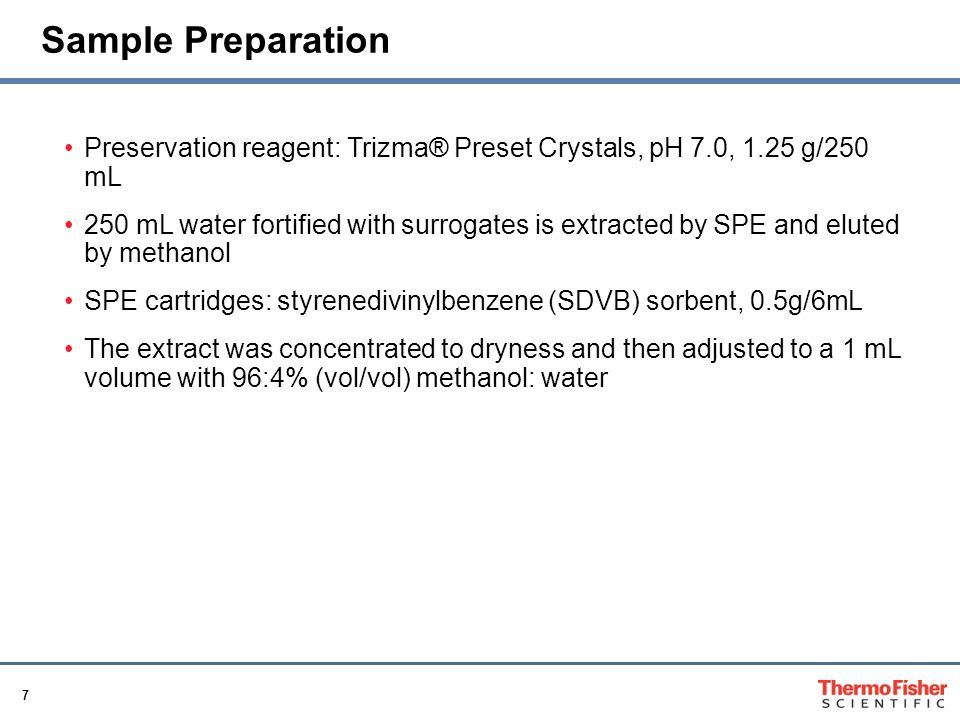 Sample Preparation Preservation reagent: Trizma® Preset Crystals, pH 7.0, 1.25 g/250 mL.
