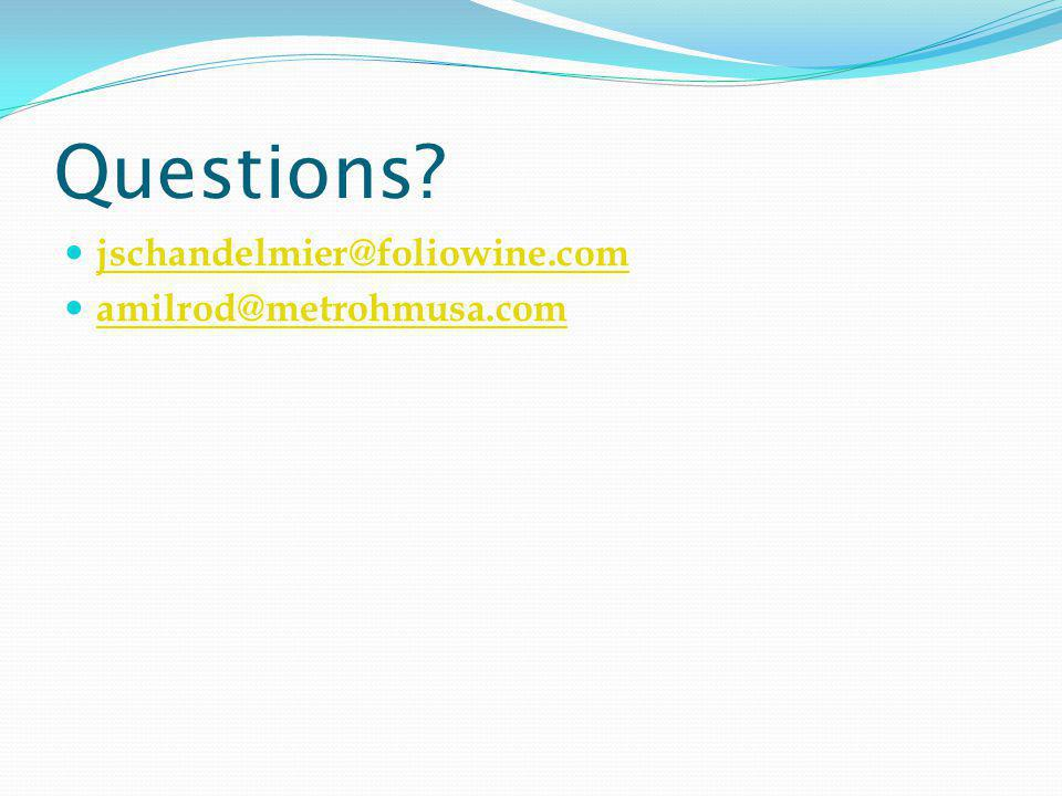 Questions jschandelmier@foliowine.com amilrod@metrohmusa.com