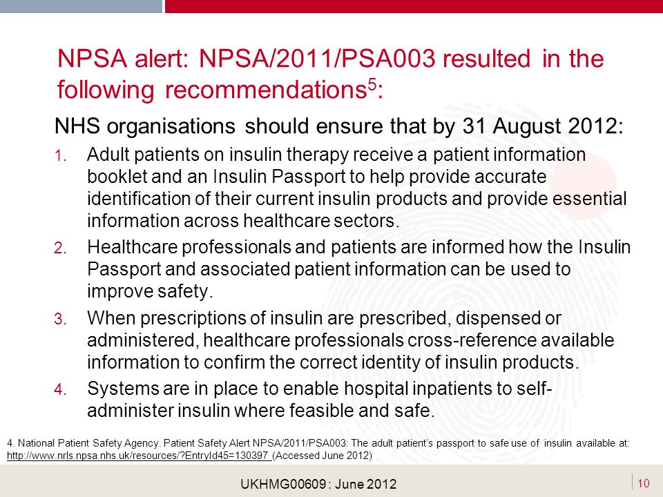 NPSA alert: NPSA/2011/PSA003 resulted in the following recommendations5: