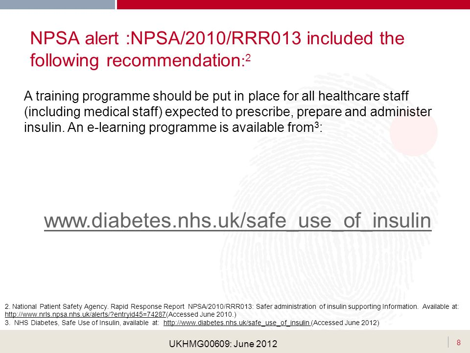 NPSA alert :NPSA/2010/RRR013 included the following recommendation:2