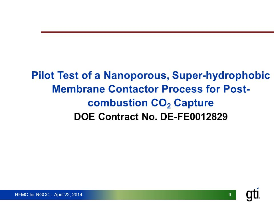 Pilot Test of a Nanoporous, Super-hydrophobic Membrane Contactor Process for Post- combustion CO2 Capture DOE Contract No.