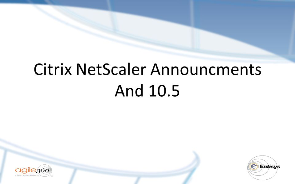 Citrix NetScaler Announcments And 10.5