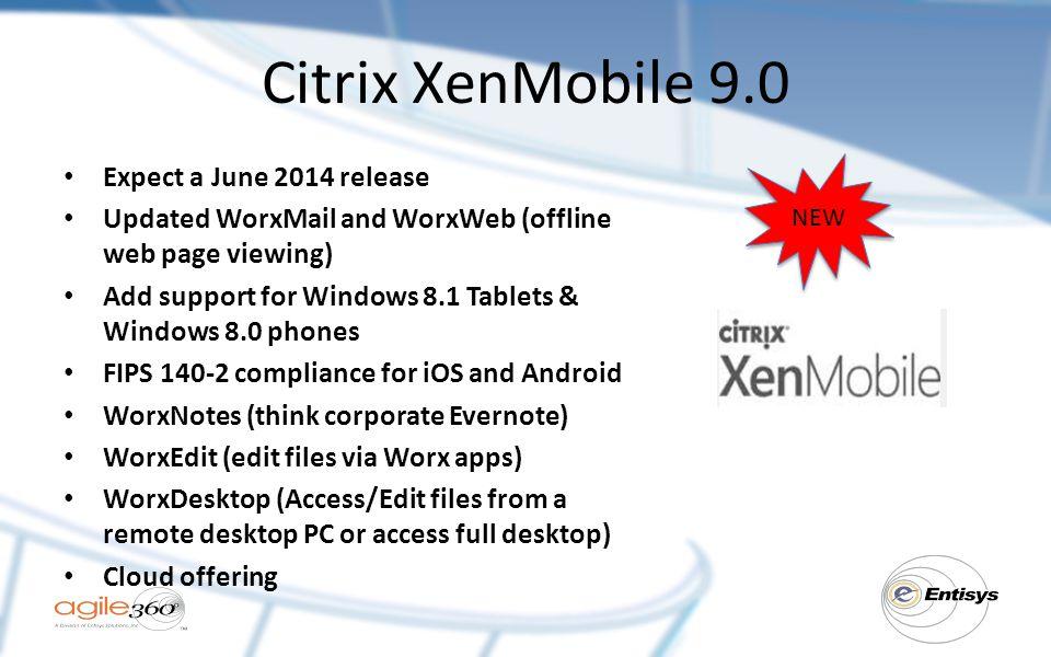 Citrix XenMobile 9.0 Expect a June 2014 release