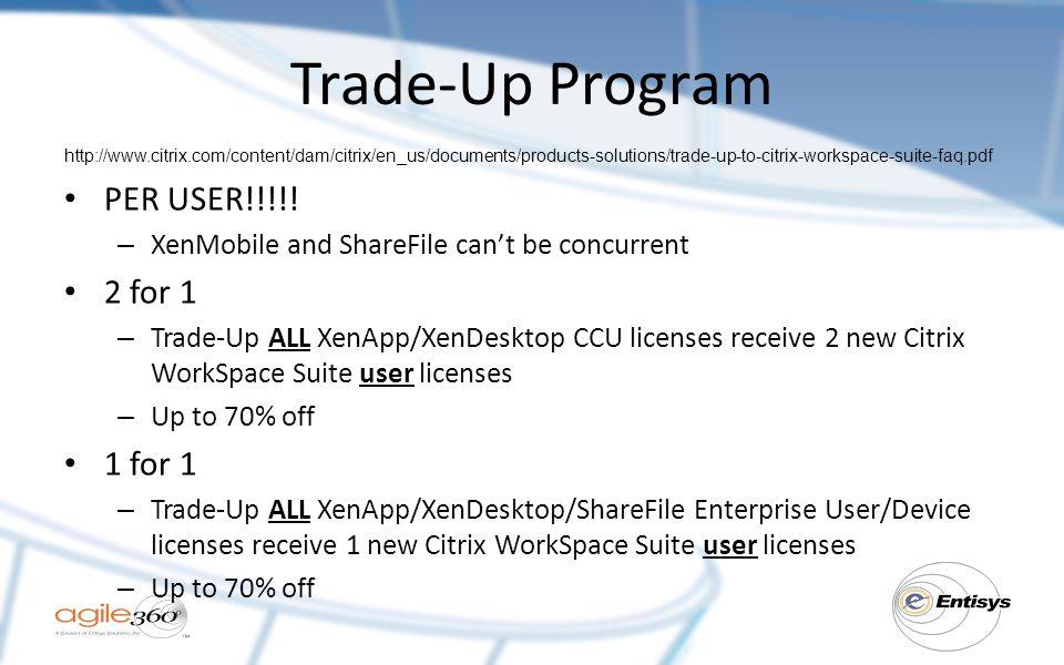 Trade-Up Program PER USER!!!!! 2 for 1 1 for 1