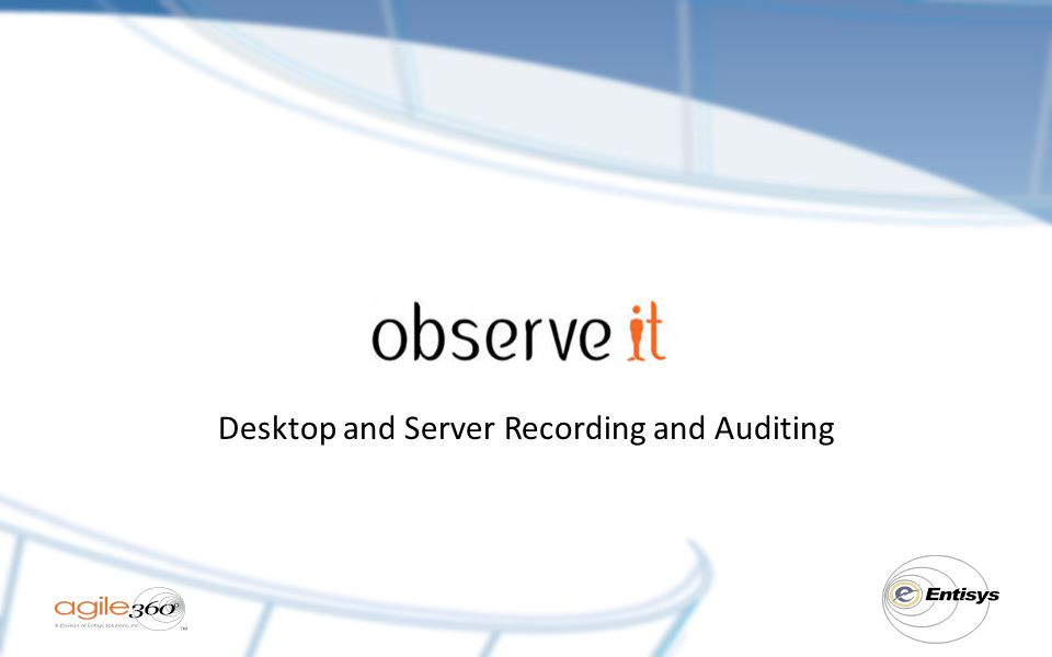 Desktop and Server Recording and Auditing