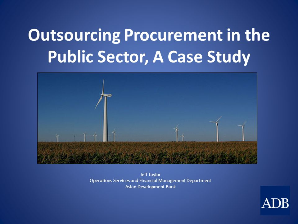 Outsourcing Procurement in the Public Sector, A Case Study