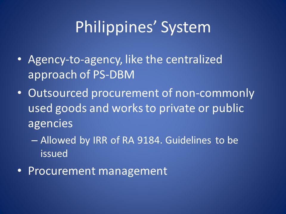Philippines' System Agency-to-agency, like the centralized approach of PS-DBM.