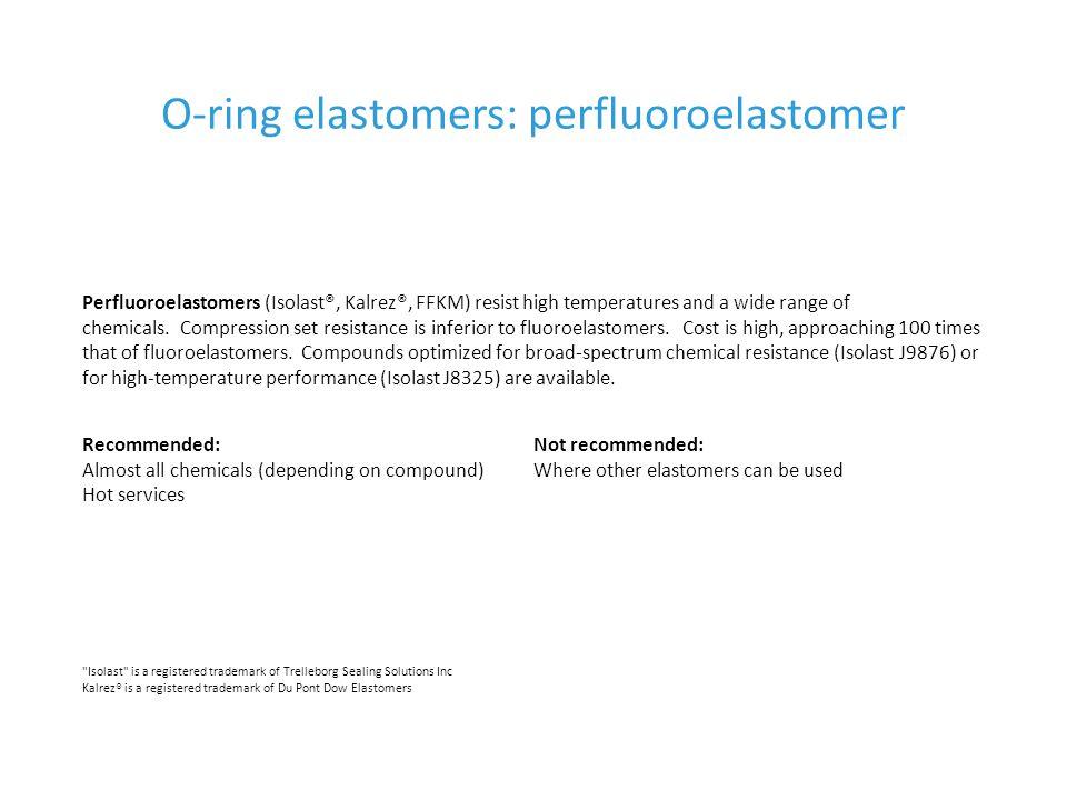 O-ring elastomers: perfluoroelastomer