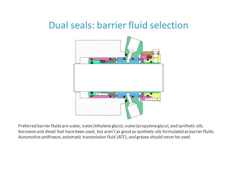 Dual seals: barrier fluid selection