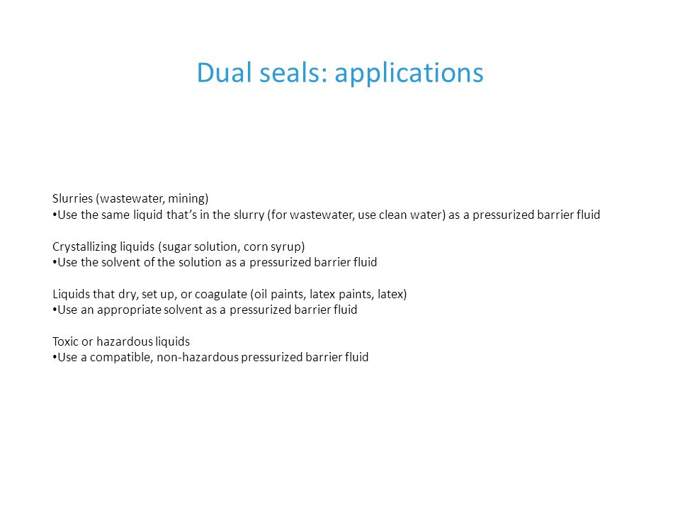 Dual seals: applications