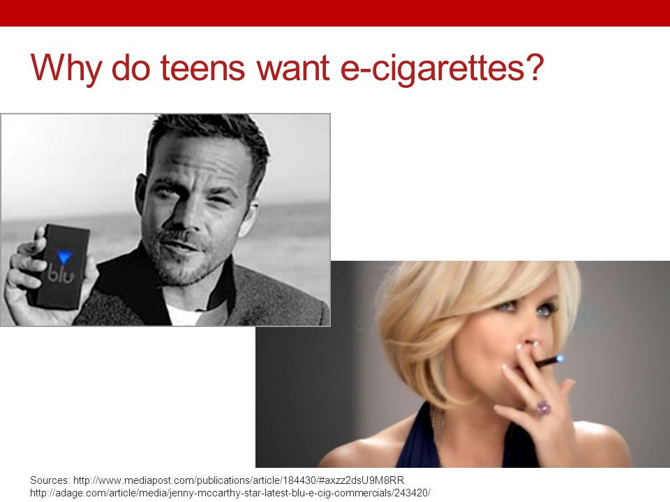 Why do teens want e-cigarettes